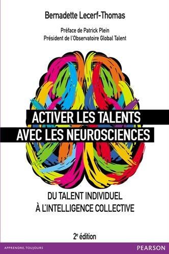 Activer les talents avec les neurosciences 2e édition : Du talent individuel à l'intelligence collective
