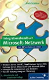 Integrationshandbuch Microsoft-Netzwerk: Windows Server 2003, Small Business Server 2003, ADS, Exchange Server, Windows XP und Office 2003 (Galileo Computing)
