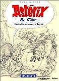 Astérix et Cie - Entretiens avec Albert Uderzo