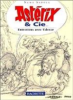 Astérix et Cie - Entretiens avec Albert Uderzo de Numa Sadoul
