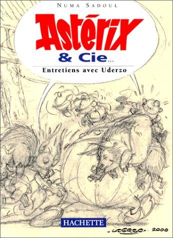 Astérix & Cie... : Entretiens avec Uderzo par Numa Sadoul
