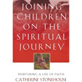 Joining Children on the Spiritual Journey: Nurturing a Life of Faith (BridgePoint Books)