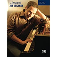 The Essential Jim Brickman, Volume 1: Piano Solos: Late Intermediate Piano Sheet Music Songbook Collection