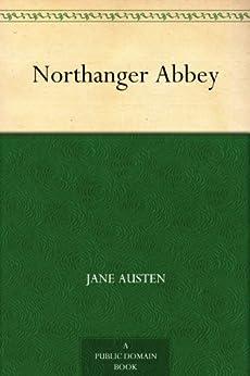 Northanger Abbey by [Austen, Jane]