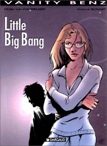 Vanity Benz, tome 4 : Little Big Bang par Van Cauwelaert