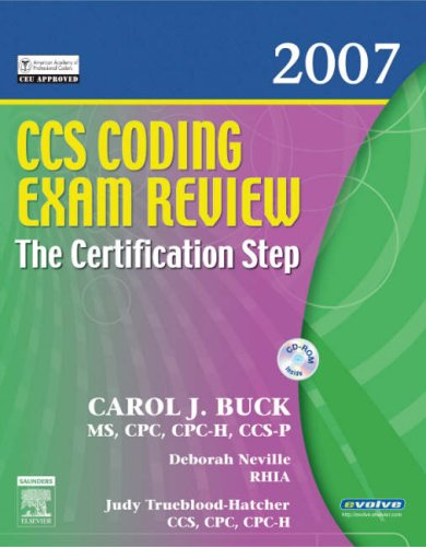 CCS Coding Exam Review 2007: The Certification Step (CCS Coding Exam Review: The Certification Step (W/CD)) por Carol J. Buck MS  CPC  CPC-H  CCS-P