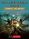 The Elder Scrolls Online Tamriel Unlimited, PC, Xbox One, PS4, Gameplay, Achievements, Alchemy, Armor, Wiki, Game Guide Unofficial (English Edition)