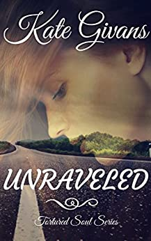Unraveled (Tortured Soul Book 2) by [Givans, Kate]
