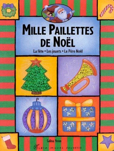 Mille paillettes de Noël : La fête - Les jouets - Le Père-Noël