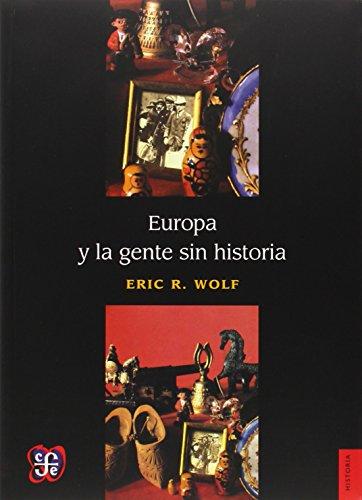 Europa y la gente sin historia por Eric R. Wolf