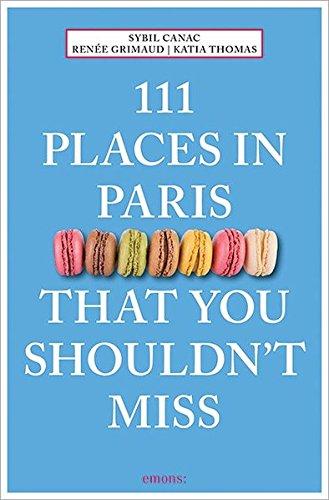 111 Places in Paris That You Shouldn't Miss (111 Places/111 Shops)