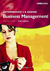Intermediate 2 and Higher Business Management Course Notes, 2nd Edition