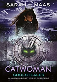 Catwoman: Soulstealer par  Sarah J. Maas