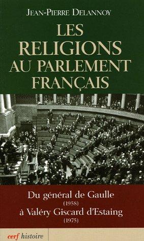Les religions au parlement français : Du général de Gaulle (1958) à Valéry Giscard d'Estaing (1975)