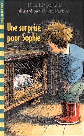 Une surprise pour Sophie par Dick King-Smith