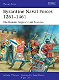 Byzantine Naval Forces 1261-1461 (Men-at-Arms, Band 502)