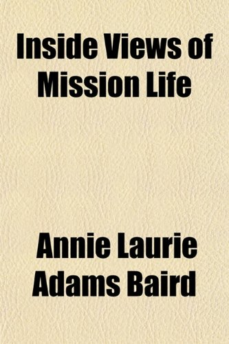 Inside Views of Mission Life