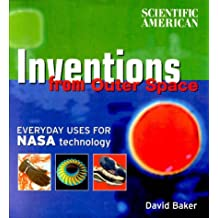 Inventions from Outer Space: Everyday Uses for Nasa Technology