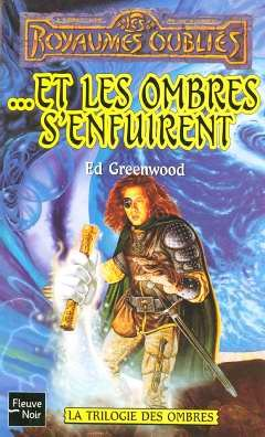 Les Royaumes Oubliés N36 ...et les Ombres S'Enfuirent - la Trilogie des Ombres par Ed Greenwood