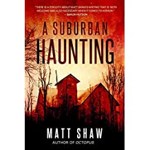 A Suburban Haunting: An extreme psychological horror