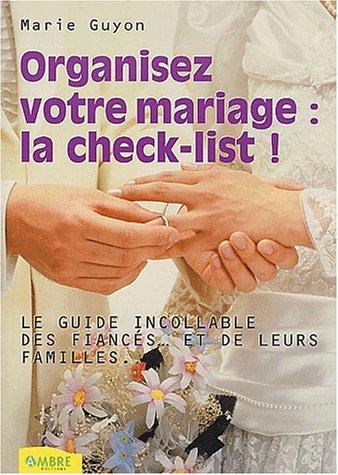 Organiser un mariage : Check-list par Marie Guyon