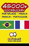 45000+ Portuguese - French French - Portuguese Vocabulary (Portuguese Edition)