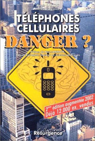 Téléphones mobiles cellulaires et stations relais: Les risques pour la santé, arguments scientifiques et conseils pratiques
