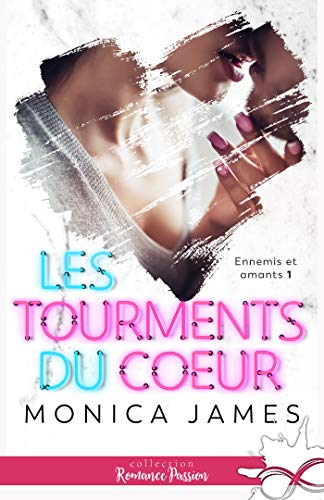 Les tourments du coeur: Ennemis et amants, T1 par [James, Monica]