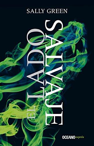 Lado salvaje, El (Novela nº 2) por Sally Green