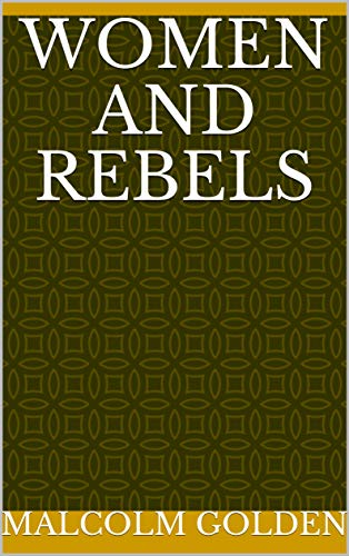 Women And Rebels (Finnish Edition) por Malcolm Golden