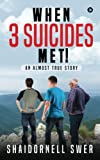 When 3 Suicides Met!: An Almost True Story
