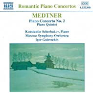 Medtner: Piano Concerto No. 2 / Piano Quintet