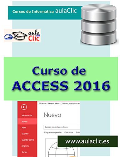 Curso de Access 2016: Aprende Access desde cero por aulaClic s.l.