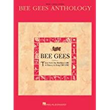 Bee Gees Anthology Songbook: Tales from the Brothers Gibb: a History in Song, 1967-1990