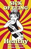 #10: Sick of Being Healthy
