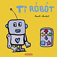 Ti Robot par Benoît Charlat