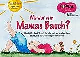 Wie war es in Mamas Bauch? Das Bilder-Erzählbuch für alle kleinen und großen Leute, die auf Zeitreise gehen wollen (SOWAS!) (Amazon.de)