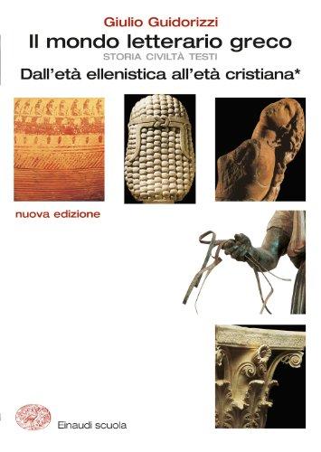 Il mondo letterario greco. Nuova edizione per il triennio: 3