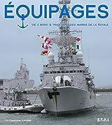 Equipages : Vie à bord et traditions des marins de la Royale