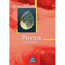 Dorn / Bader Physik in einem Band SI + SII - allgemeine Ausgabe 2001: Schülerband