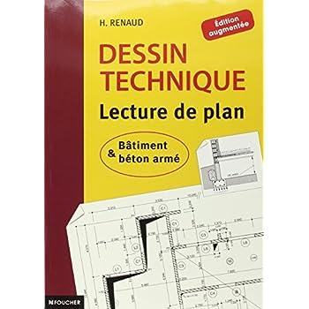 Dessin technique : Lecture de plan ; Bâtiment et béton armé