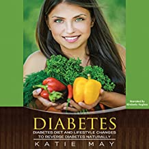 Diabetes: Diabetes Diet and Lifestyle Changes to Reverse Diabetes Naturally