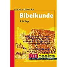 Bibelkunde: Altes und Neues Testament (utb basics, Band 2674)