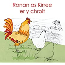 Ronan as Kirree er y chroit (Manx Edition)