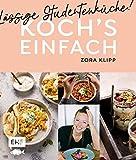 Koch's einfach - Lässige Studentenküche!: Von Zora Klipp aus dem Kliemannsland - Zora Klipp