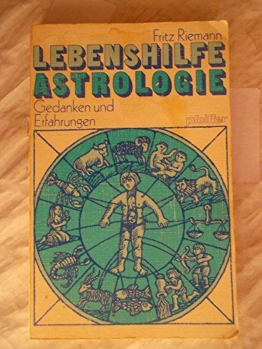 Fritz Riemann: Lebenshilfe Astrologie - Gedanken und Erfahrungen