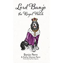 Lord Banjo the Royal Pooch (English Edition)