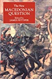 The New Macedonian Question (St Antony&quote;s Series)