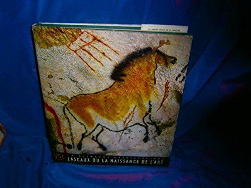 La peinture préhistorique Lascaux ou la naissance de l'art