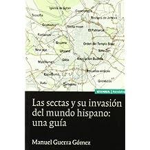 Las sectas y su invasión del mundo hispánico: una guía (Astrolabio)